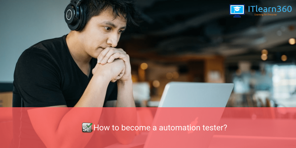 How to become a Automation Tester?