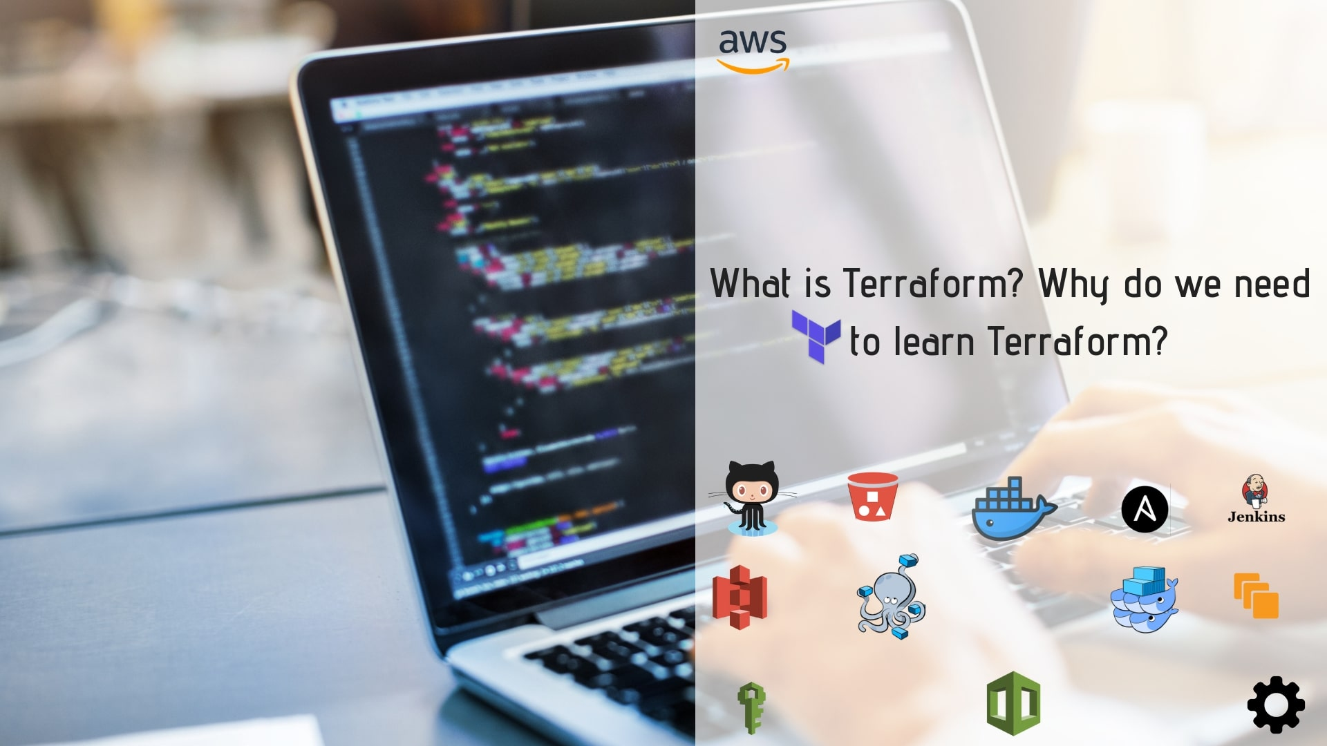 What is Terraform? Why do we need to learn Terraform?