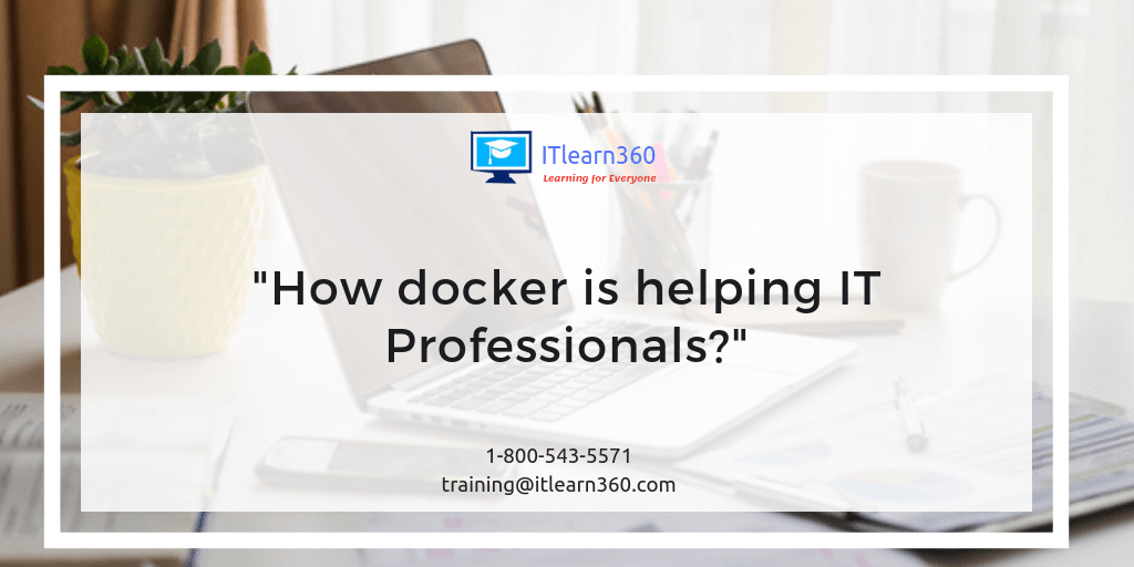 How docker is helping IT Professionals?